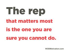 Showing up for the toughest rep, the toughest #WOD - that's the one that matters. www.wodmotivation.com