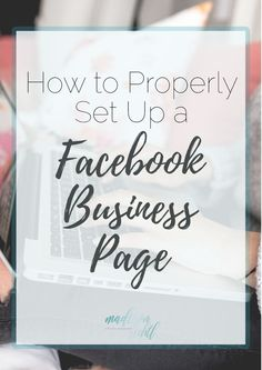 How to Properly Set Up a Facebook Business Page | Social Media Help | Madison-fichtl.com