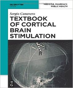 Textbook of cortical brain stimulation / Sergio Canavero (ed.) ; managing editor Magdalena Wierzchowiecka; language editor Brent Roberts