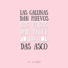 Te has pasado - Calculating Infinity Ex Amor, Me Quotes, Funny Quotes, Famous Quotes, False Friends, Mr Wonderful, Funny Phrases, Motivational Phrases, Julia