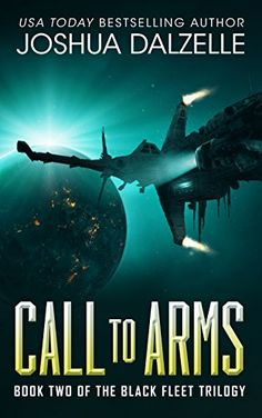 Call to Arms (Black Fleet Trilogy, Book 2) by Joshua Dalzelle http://www.amazon.com/dp/B00YQBTMNK/ref=cm_sw_r_pi_dp_iymYvb1VFJN70