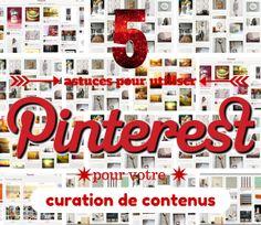 5 astuces pour utiliser Pinterest pour votre curation de contenus
