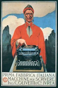 Letterology: The Olivetti Typewriter 1912 poster for the first Olivetti typewriter, by Teodoro Wolf Ferrari and featuring Italian poet Alighieri Dante at the typewriter. Vintage Italian Posters, Vintage Advertising Posters, Old Advertisements, Poster Vintage, Creative Advertising, Old Poster, Poster Ads, Vintage Labels, Vintage Ads