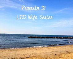 Proverbs 31 LEO Wife Series Thankful for my sisters and all the help with have been given.God is good