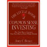 The Little Book of Common Sense Investing: The Only Way to Guarantee Your Fair Share of Stock Market Returns (Little Books. Big Profits) (Hardcover)By John C. Bogle