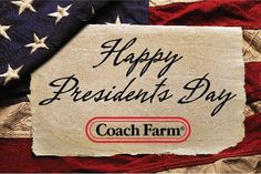 Happy Presidents Day from all of us at Coach Farm