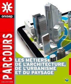 Les métiers de l'architecture, de l'urbanisme et du paysage | Parcours | ONISEP