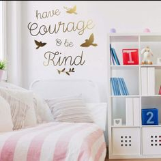 {Have Courage & be Kind} We're loving Our New Wall Quotes! Now available on Our Site chromantics.com and our Etsy Shop. #girls room #wall #decorations #girls #room #ideas #have courage #be kind #cinderella #gold # birds