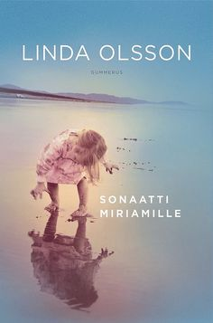 Sonaatti Miriamille,  by Linda Olsson
