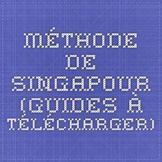 méthode de singapour (guides à télécharger) Cycle 3, Montessori, Singapore, Teacher, Kids, Grande Section, Homeschooling, Singapore Math, Dyscalculia