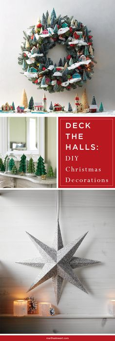 Repeat after us: No more trips to the mall. There's no need to venture out into the cold and elbow your way through shopping crowds when you can cozy up at home (hot chocolate optional) and make your own embellishments. Fill your home with festive garlands, glittering ornaments, twinkling lights, and evergreen galore.