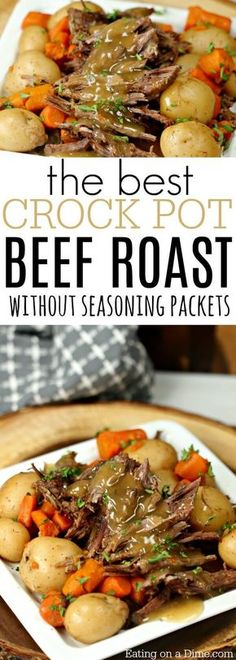 The Best Crock pot Roast Recipe that you can make without seasoning packets. Try this easy slow cooker pot roast with veggies that taste amazing! #crockpotroast #slowcookerroast #beefroastdinner #slowcookerdinner #crockpotdinner #eatingonadime