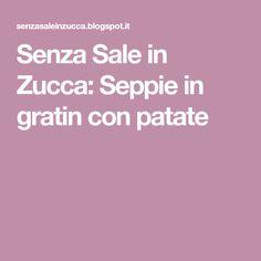 Senza Sale in Zucca: Seppie in gratin con patate