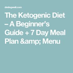 The Ketogenic Diet – A Beginner's Guide + 7 Day Meal Plan & Menu
