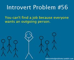 introvert problems. Having to fake that is exhausting...