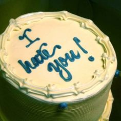The First Time My Daughter Told Me She Hated Me, I Bought Her a Cake. Going to bed that night, I decided I wanted to make certain that my daughter knew that no matter what happened between us -- no matter what she said -- that our relationship could not be so easily shattered.