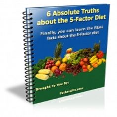 6 Absolute Truths About The 5-Factor Diet. Every so often, a diet comes along that seems to capture the imagination of the public. It's happened before with such widespread diets as the Atkins Revolution, the South Beach Diet, and NutrisystemTM.  A new diet has joined the ranks of these popular, yet often criticized diet plans.  idplr0.41