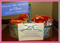 Thank you basket for nurses while staying in hospital! I'm so going to do something like this!
