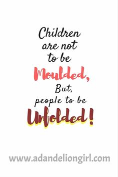 Jess Lair — 'children are not things to be molded, but are people to be unfolded.' #childrensquotes