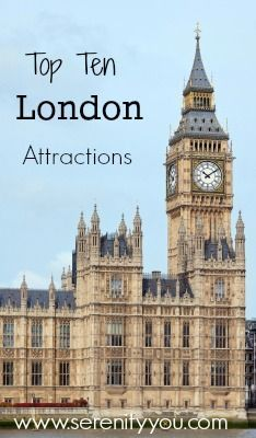 Top Ten London Attractions on @SerenityYou #daysout #trips #london