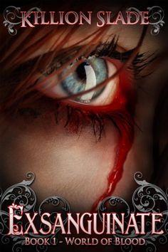 Amazon.com: Exsanguinate - A Vampire Urban Fantasy Series (World of Blood Book 1) eBook: Killion Slade, Mary Ann Peden-Coviello, Wendy Schirmer: Kindle Store