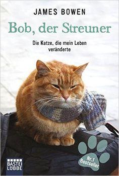 Bob, der Streuner: Die Katze, die mein Leben veränderte James Bowen Bücher, Band 1: Amazon.de: James Bowen: Bücher. Partnerlink.