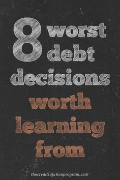 The worst debt decisions in life can be teachable moments, including getting a payday loan, store credit card or helping a relative with their credit.
