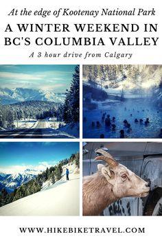 A winter weekend in the Columbia Valley, British Columbia #winterfun #ColumbiiaValley #Invermere #BC #hotsprings #Radiumhotsprings