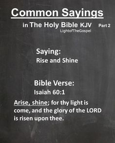 #CommonSayings #PartTwo #Saying #BibleVerse #TheHolyBible #KJV #Christian #Baptist #JesusChrist #OldTestament #RiseandShine #Read #Study #Apply #Share #Preach #Teach #Salvation #JesusSaves