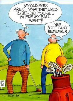 Improve Your Golf Swing With These Tips! Golf may seem like it's just whacking a ball into a hole, but there's so much more to it than that. To create a golf swing that sends the ball just where y Golf Humor, Senior Humor, Funny Golf, Funny Cartoons, Funny Jokes, Hilarious, Cartoon Jokes, Humor Viejo, Hilarious Pictures