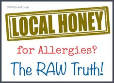 The raw truth on local honey for allergies. Does it have to be raw, are certain types better than others, how far is local, and a allergy popsicle recipe!