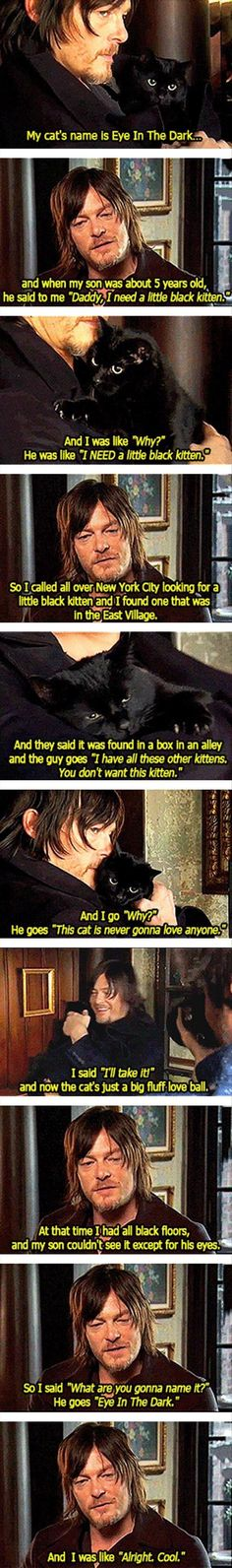 The story of Norman Reedus & Eye In The Dark: | Community Post: 45 Amazing Pictures Of Celebrities And Cats