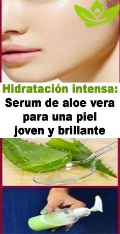 Hidratación intensa: Serum de aloe vera para una piel joven y brillante Aloe Vera, Skin Bumps, Natural Hair Art, Simple Eyeliner, Facial Serum, Homemade Skin Care, Tips Belleza, Skin Problems, Beauty Skin