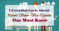 3 Essential #Facts About #Parent Super #Visa Canada One Must Know  #ParentsVisa #Immigration
