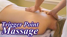 How To Do Trigger Point Massage Therapy Techniques, Back Pain Relief Mas...