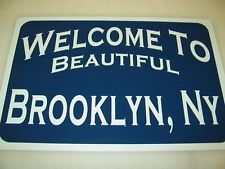 WELCOME to BEAUTIFUL Brooklyn NY SIGN