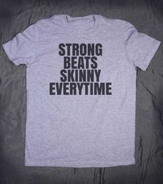 Work Out Tshirt Strong Beats Skinny Everytime by HyperWaveFashion