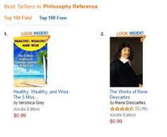 """""""Healthy, Wealthy, and Wise: The 5 Most Important Wellness Secrets of All Time""""  amazon.com/dp/B00R8QP8MY  beats """"I think therefor I am"""" Rene Descartes in the Philosophy Section and is #1 on the Amazon international best sellers."""