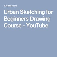 Urban Sketching for Beginners Drawing Course - YouTube