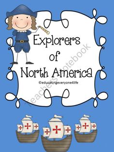 Explorers Of North America from Educating Everyone 4 Life on TeachersNotebook.com (60 pages)  - North America Explorers Unit With Reading Activities and More.