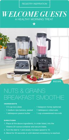 We love treating overnight guests to a healthy morning treat like this Nuts & Grains Breakfast Smoothie. It's quick and if needed, guests can customize the ingredients. We recommend a power-packed Vitamix to whip up smoothies because it's easy to use and can help feed a crowd fast. Add one to your Macy's wedding registry now!