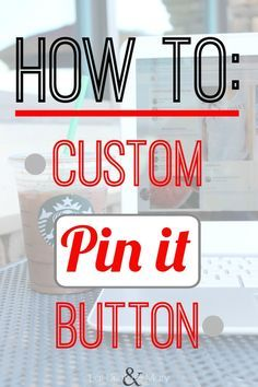 HOW TO: build a custom Pin It button. Help your blog grow with an easy tutorial. || #blogging #blogger #grow #pinterest #pinit #buttom #custom #tutorial #easy #social #media