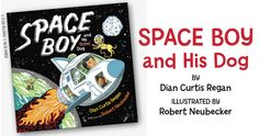 Just A Little Creativity: Space Boy and His Dog by Dian Curtis Regan {Giveaway}