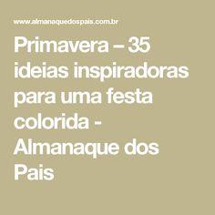 Primavera – 35 ideias inspiradoras para uma festa colorida - Almanaque dos Pais