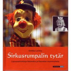 Muistelmakirja sodanjälkeisestä Suomesta.  Sirkusrumpali Valde Larimon tytär kertoo muistojaan Keravalta, Kausalasta ja Sirkus Sariolan kesäkiertueilta.