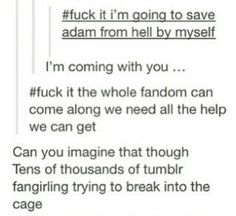 We could probably do it too because we are used to being in emotional pain from our fandoms
