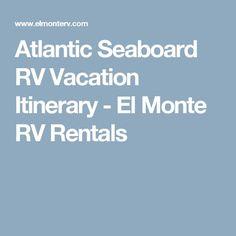 Atlantic Seaboard RV Vacation Itinerary - El Monte RV Rentals
