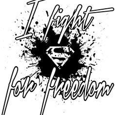 I FIGHT FOR FREEDOM  #man#clothing#woman clothing#man fashion#woman fashion#Contrast Tanks#Women's Chiffon Tops#Phone Cases & Skins#Tablet Cases & Skins#Art Board#Wall Tapestry#Acrylic Block#Clock#Mini Skirts#Leggings#Duvets#Mugs#Pillows & Totes#Prints#Cards & Posters#Ivan Venerucci#news#today#now#up#best#top#cellular cover#i phone cover#samsung cover