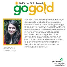 Round of applause for Kathryn for earning her Girl Scout Gold Award! Kathryn organized her own blood drive and then created an informational website on the steps involved in organizing a blood drive for community members to utilize. Keep up the great work, Girl Scout!
