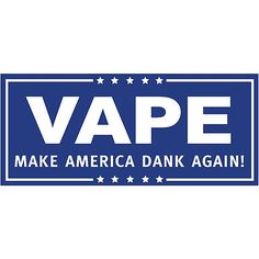 Vape - Make America Dank Again - Blue & White